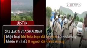Ấn Độ: Rò rỉ khí độc tại nhà máy khiến 8 người chết và 1.000 người nhập viện