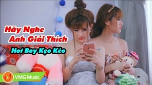Hãy Nghe Anh Giải Thích | Hot Boy Kẹo Kéo BÙI VĨNH PHÚC | MV