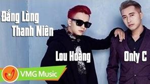 Đắng Lòng Thanh Niên | ONLY C ft LOU HOÀNG, AVATAR BOYS | MV