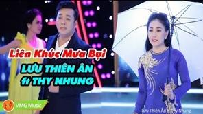 Liên Khúc Mưa Bụi | LƯU THIÊN ÂN ft THY NHUNG | Music Video